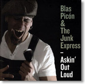 Blas Picon & The Junk Express - Askin' Out Loud