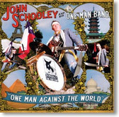 John Schooley & His One Man Band - One Man Against The World