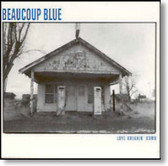 Beaucoup Blue - Love Breakin' Down