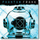 Phantom Frank - Self Titled