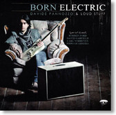 Davide Pannozzo and Loud Stuff - Born Electric