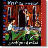 Junkyardmen - Keep on Workin'
