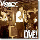 The Vipers - Good Times Live!