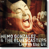 Memo Gonzalez and The Bluescasters - Live In The UK