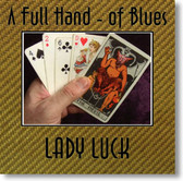 A Full Hand of Blues - Lady Luck