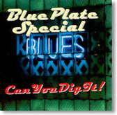 Blue Plate Special - Can You Dig It!