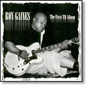 Roy Gaines - The First TB Album