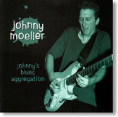 Johnny Moeller - Johnny's Blues Aggregation