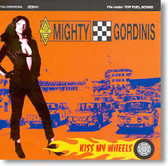 Mighty Gordinis - Kiss My Wheels