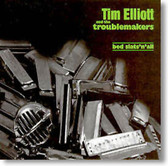 Tim Elliott and The Troublemakers - Bed Slats 'n' All