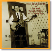 Jim Colegrove & The New Rough Riders of A Dirty Age - 3 Quarter Dime