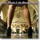 Sweet Marta & The Blues Workers - Come Love