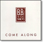 BB and The Blues Shacks - Come Along