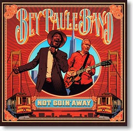 """Not Goin' Away"" blues CD by Bey Paule Band"