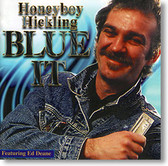"""""""Blue It"""" blues CD by Honeyboy Hickling"""