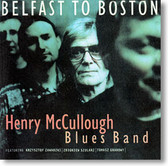 """""""Belfast To Boston"""" blues CD by Henry McCullough Blues Band"""