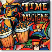 """""""Time Machine"""" blues CD by Trouble No More"""