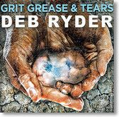 """""""Grit Grease & Tears"""" blues CD by Deb Ryder"""