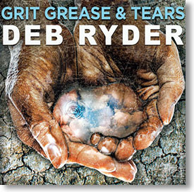"""Grit Grease & Tears"" blues CD by Deb Ryder"