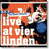 """Live At Vier Linden"" blues CD by B.B. & The Blues Shacks"