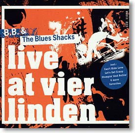 """""""Live At Vier Linden"""" blues CD by B.B. & The Blues Shacks"""