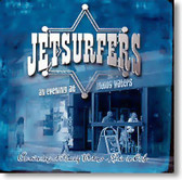 Jetsurfers - An Evening At Muddy Waters
