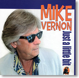 """""""Just A Little Bit"""" blues CD by Mike Vernon & Los Garcia"""