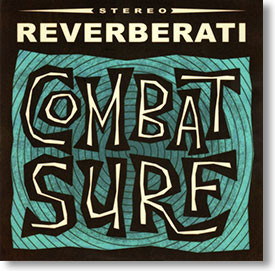 """Combat Surf "" surf CD by Reverberati"