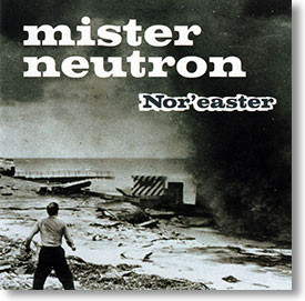 """Nor'easter"" surf CD by Mister Neutron"