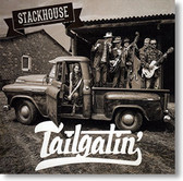 """""""Tailgatin'"""" blues CD by Stackhouse"""
