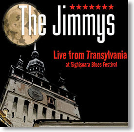 """Live From Transylvania"" blues CD by The Jimmys"