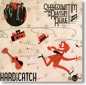 """""""Hard To Catch"""" blues CD by Shakedown Tim and The Rhythm Revue"""