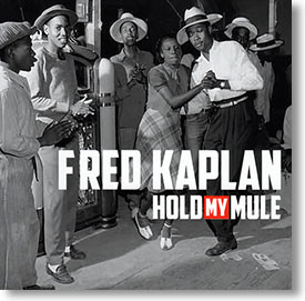"""""""Hold My Mule"""" blues CD by Fred Kaplan"""