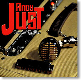"""""""Preachin' The Blues"""" blues CD by Andy Just"""