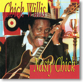 """""""Nasty Chick"""" blues CD by Chick Willis"""