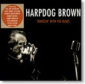 """""""Travellin' With The Blues"""" blues CD by Harpdog Brown"""