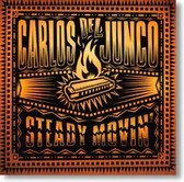Carlos del Junco - Steady Movin'