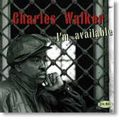 """""""I'm Available"""" blues CD by Charles Walker"""