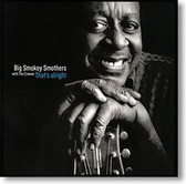"""""""That's Alright"""" blues CD by Big Smokey Smothers with The Crowns"""