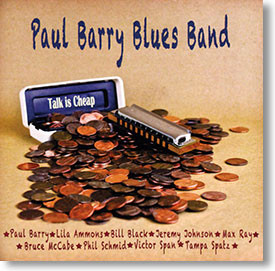 """""""Talk Is Cheap"""" blues CD by Paul Barry Blues Band"""