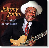 """""""I Was Raised on The Blues"""" blues CD by Johnny Jones"""