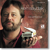 """""""Love Without Trust"""" blues CD by The Ken Saydak Band"""