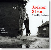 """""""The Shack Sessions"""" blues CD by Jackson Sloan & The Rhythmtones"""