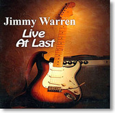 """Live At Last"" blues CD by Jimmy Warren"