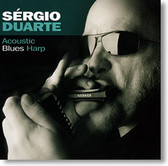 """Acoustic Blues Harp"" blues CD by Sérgio Duarte"