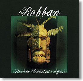 """Broken Hearted Again"" blues CD by Robban"