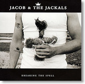 """""""Breaking The Spell"""" blues CD by Jacob & The Jackals"""