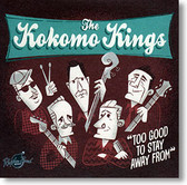 """""""Too Good To Stay Away From"""" blues CD by The Kokomo Kings"""