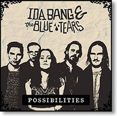 """""""Possibilities"""" blues CD by Ida Bang & The Blue Tears"""
