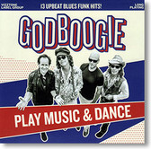 """Play Music & Dance"" blues CD by Godboogie"